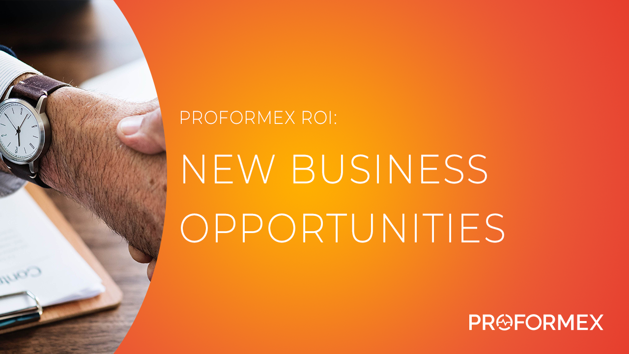 Proformex ROI_New Business Opportunities