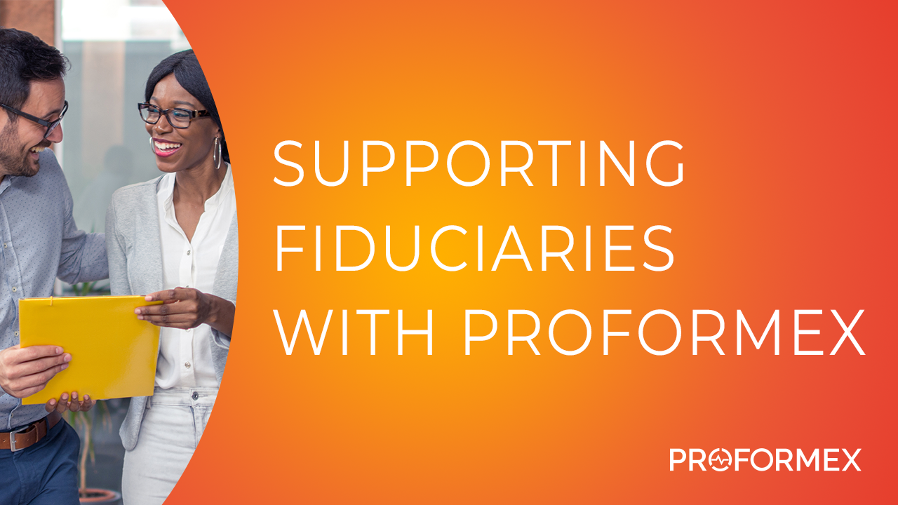 Supporting Fiduciaries Using Proformex _ Thumbnail-1